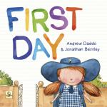 First Day Andrew Daddo Jonathon Bentley Harper Collins