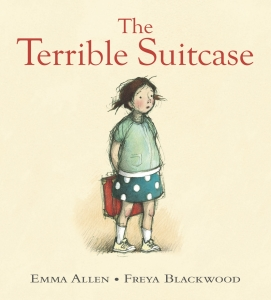 The Terrible Suitcase by Emma Allen and Freya Blackwood.
