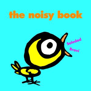 The Noisy Book by Soledad Bravi Gecko Press